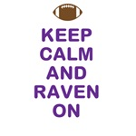 KEEP CALM AND RAVEN ON