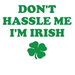 DON'T HASSLE ME I'M IRISH
