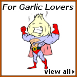 For Garlic Lovers