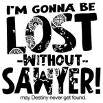 Lost without Sawyer Lost Fan Gear