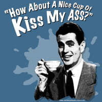 Cup Of Kiss My Ass!