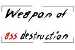 Weapon of ass destruction