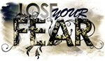 Lose your fear