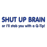 Shut up brain!