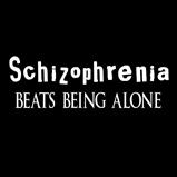 Schizophrenia ...
