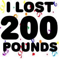 I Lost 200 Pounds!