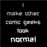 Perfect gift for any comic geek who's the nerdiest of the nerdy, the weirdest, the oddest.  I make other comic geeks look normal!