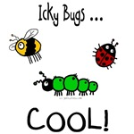 Icky bugs ... COOL!