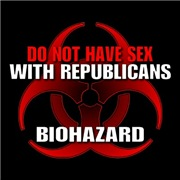 Sex with republicans. Biohazard