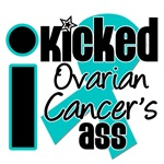 I Kicked Ovarian Cancer's Ass Shirts