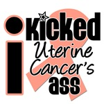 I Kicked Uterine Cancer's Ass Shirts