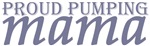 Exclusively Pumping Moms - Proud Pumping Mama