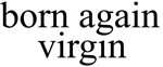 born again virgin