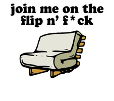 Join Me On The Flip N' F*ck.