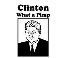 Clinton : What a Pimp.