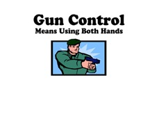 Gun Control : Means Using Both Hands