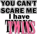 You Can't Scare Me...Twins Pink