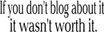 Blogging - It's not worth it.