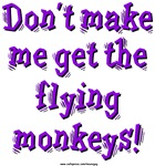 Don't make me get the flying monkeys! (Purple) Whether you're a witch in a wicked mood or just somebody who has a pack of flying monkeys hanging around, this is the image for you!