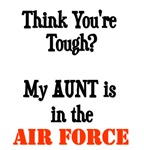 Think you're tough? My AUNT is in the Air Force!