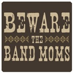 Beware the Band Moms