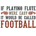 If Playing Flute Were Easy...