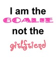 Goalie, not girlfriend