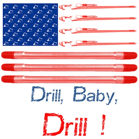 Drill, Baby, Drill!