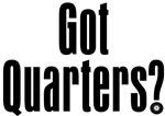 Got Quarters?