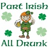Part Irish, all drunk