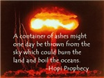 Hopi Prophecy - Container of Ashes