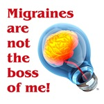Migraines Are Not the Boss...