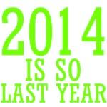 2014 IS SO LAST YEAR