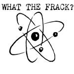 WHAT THE FRACK?