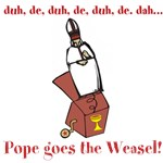 Pope goes the Weasel!