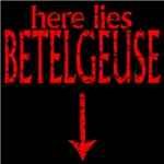 Here Lies Betelgeuse Shirt