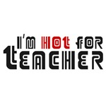 I'm Hot For Teacher