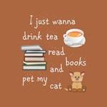 Drink Tea Read Books Pet Cat