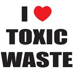 I Love Toxic Waste