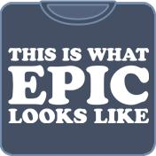This Is What Epic Looks Like