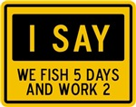 Fish 5 Days & Work 2