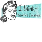 I Think Therefore I'm Single T-shirts