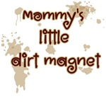 Mommy's Little Dirt Magnet T-Shirts