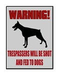 Trespassers Fed To Dogs