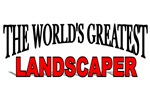 The World's Greatest Landscaper