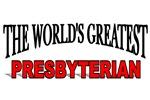 The World's Greatest Presbyterian