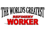 The World's Greatest Refinery Worker