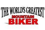 The World's Greatest Mountain Biker