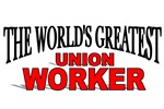 The World's Greatest Union Worker