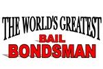 The World's Greatest Bail Bondsman